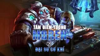 [Tâm điểm tướng] Moren - Đại sư cơ khí - Garena Liên Quân Mobile