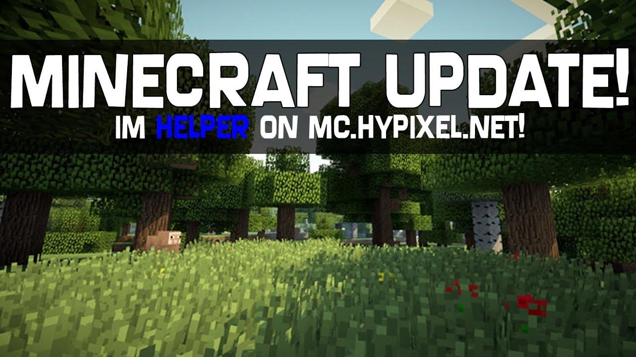 Minecraft Update - I am a HELPER on mc hypixel net!