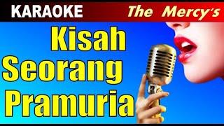 Karaoke - KISAH SEORANG PRAMURIA The Mercy's - Lagu Pop Nostalgia Tembang Kenangan Lawas