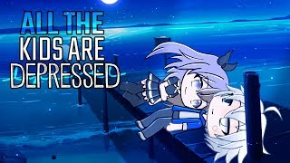 Download All the kids are depressed Meme   Gacha Life Mp3