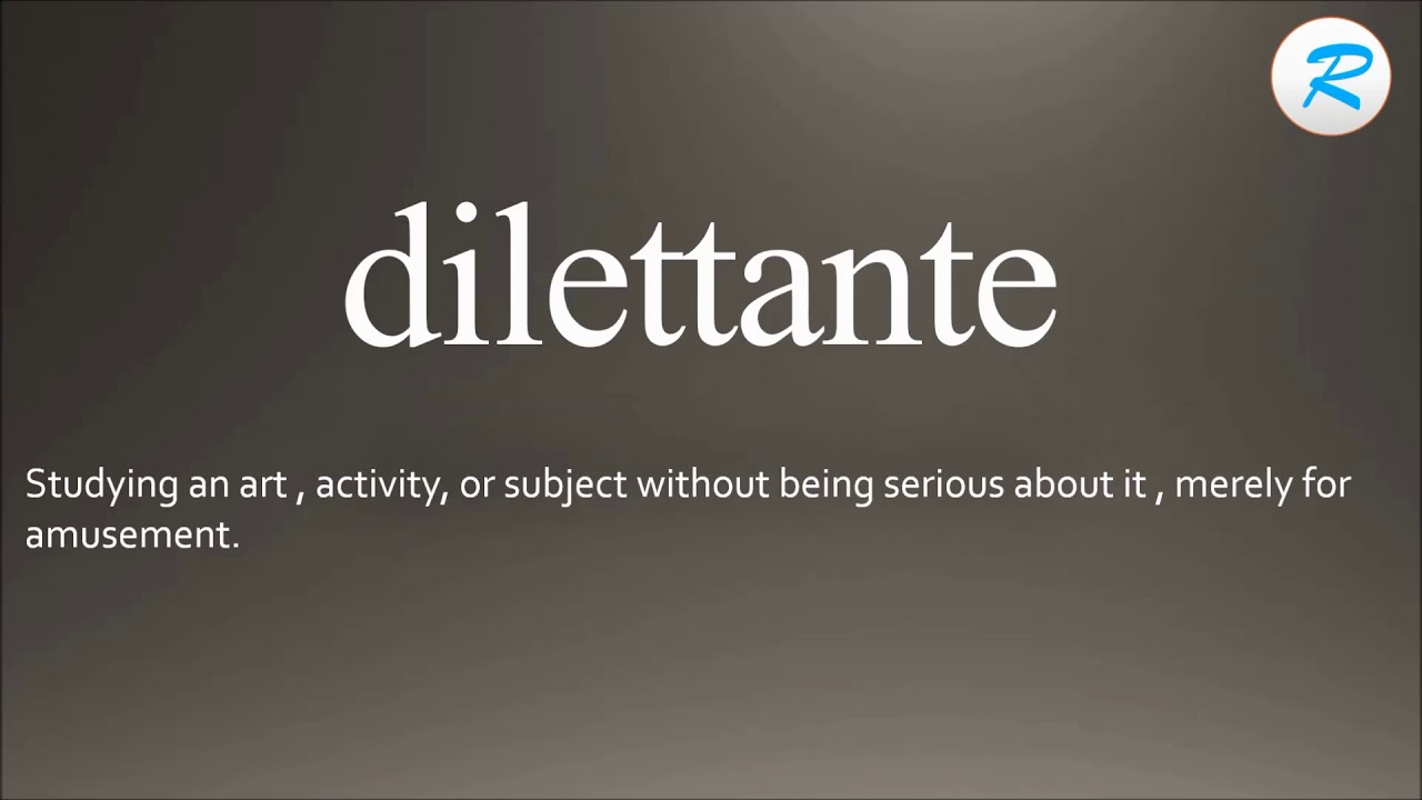 How to pronounce dilettante