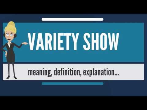 What is VARIETY SHOW? What does VARIETY SHOW mean? VARIETY SHOW meaning & explanation