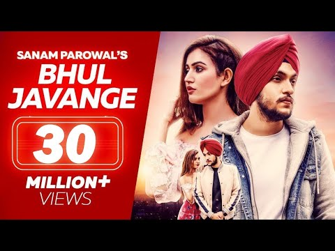 Hauli Hauli Bhul Javange - Sanam Parowal ( Official Video ) - Latest Punjabi Songs 2019