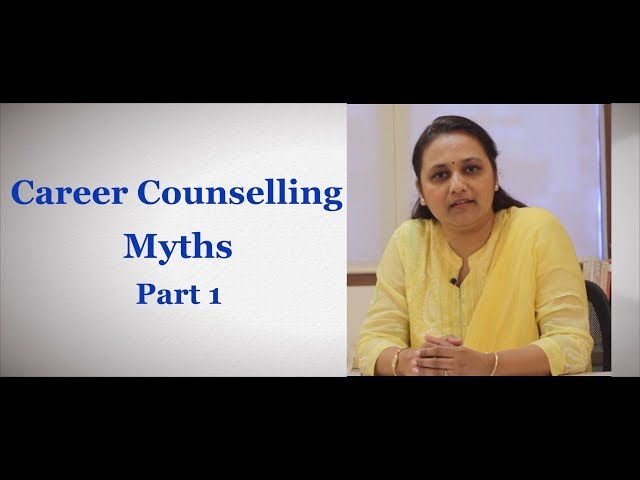 Career Counselling Myths - Part 1