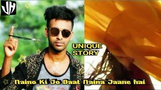 #nainokijobaatnainajaaneh #sadlovestory Naino Ki Jo Baat Naina Jaane hai ( UNIQUE STORY )