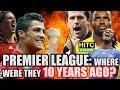 Premier League: Where Were The Teams 10 YEARS AGO?