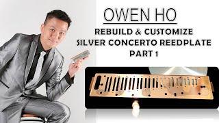 Owen Ho - Rebuild n Customize Silver Concerto Reedplate - Part 1