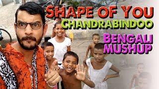 Shape of You   Chandrabindoo   DJ Bapon ( Bengali Mashup )