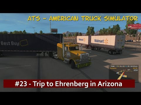 Let's Drive ATS  #23 - Trip to Ehrenberg in Arizona
