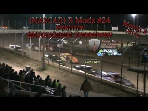 (NASCAR) B Mods #24, Feature, Night 3, Humboldt Speedway, 03/03/18