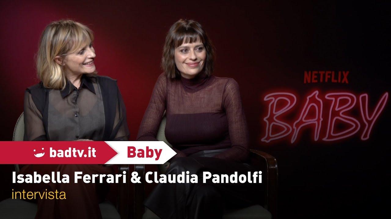 EXCL – Baby: Isabella Ferrari e Claudia Pandolfi si... intervistano per noi!
