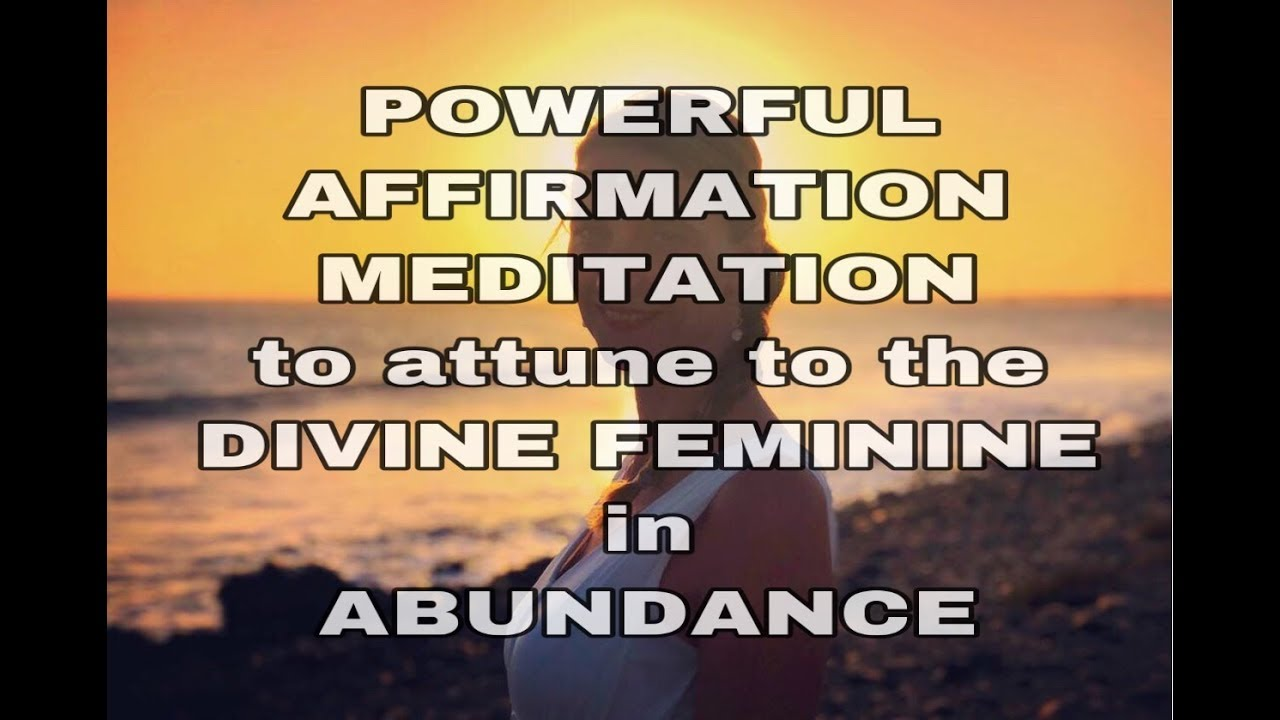 POWERFUL AFFIRMATION MEDITATION to attune to the DIVINE ...