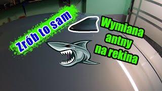 Wymiana anteny zewnętrznej na rekinka/płetwę   Zrób to sam   #ShotFix