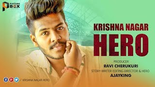 KRISHNA NAGAR HERO II NEW TELUGU SHORT FILMS 2018