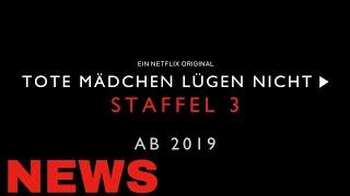 BESTÄTIGT! Tote Mädchen lügen nicht: Staffel 3 kommt 2019 | TF-Films