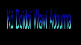 KO DOI WAWI ADOUNA 1&2 - VERSION POULAR