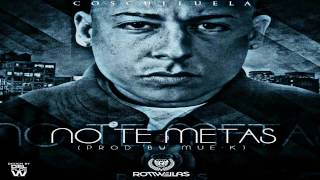 No te metas Cosculluela (prod by mueka) original audio 2012 HD