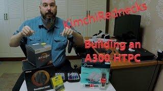 KimchiRednecks - Building an ASRock A300W HTPC