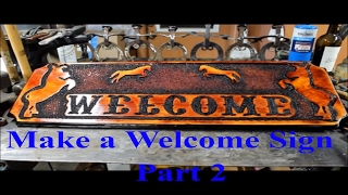 Make A Wood Sign - A Welcome Sign - Part #2