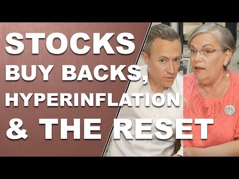 YOUR QUESTIONS; Stock Buy Backs, Hyperinflation and the Reset. Q&A with Eric and Lynette