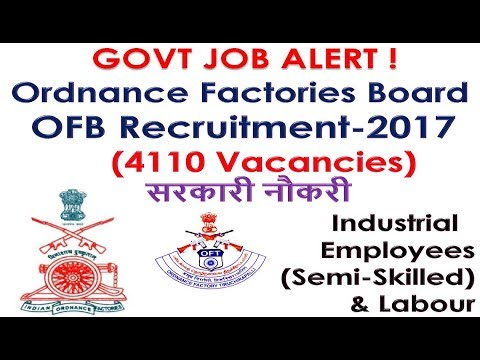 GOVT JOB ALERT ! Ordnance Factories Board OFB Recruitment-2017 (4110 Vac) Semi-Skilled & Labour