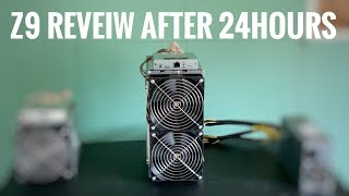 ant miner z9 reveiw | After 24 hour 🕐🔥