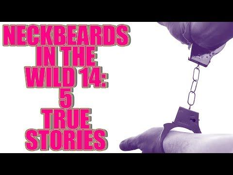 NECKBEARDS IN THE WILD 14 5 TRUE TALES