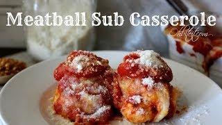 """meatball Sub Casserole"""
