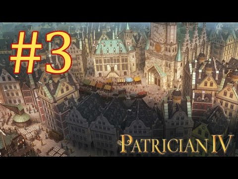 Let's Play Patrician IV - Episode III - World Trade Domination  