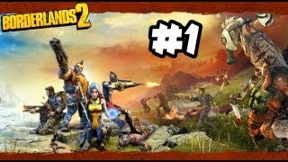 Borderlands 2 - Part 1 - Gameplay Walkthrough - FREAKIN