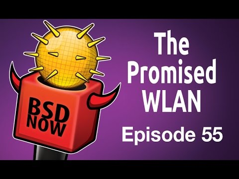The Promised WLAN | BSD Now 55