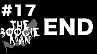 最終回#17【待望のMANシリーズ!】THE BOOGIE MAN ホラーゲーム実況