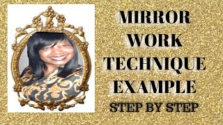 Mirror Work Technique Example Step By Step