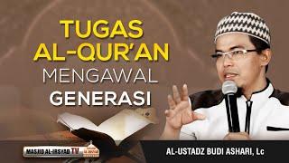 Download lagu Tugas Al-Qur'an Mengawal Generasi - Ust. Budi Ashari, Lc