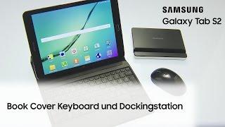 Samsung Galaxy Tab S2 Tipps & Tricks: Book Cover Keyboard und Dockingstation