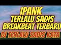 Dj Terlalu Sadis Kata Menyayat Duka Lara Remix Breakbeat  Mp3 - Mp4 Download