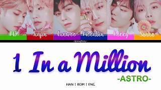 [2.87 MB] ASTRO (아스트로) - 1 IN A MILLION LYRIC (HAN-ROM-ENG COLOR CODED LYRIC)