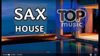 SAX HOUSE POP  BEAT Chillout Top Music Relaxing  Mix Summer  Saxophone   Best Remixes