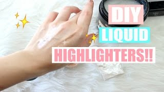 THE BEST DIY LIQUID HIGHLIGHTERS!! - Benefit & Cover FX Dupes ♥