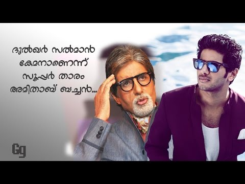 Amitabh bachchan says Dulquer salmaan is a good actor and Mammootty is a megastar...!!!