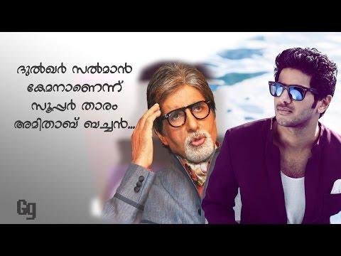 Amitabh bachchan says Dulquer salmaan is a good actor and Mammootty is a megastar...!!!