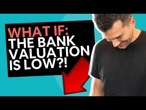 What If The Bank Valuation Is Less Than Your Offer?
