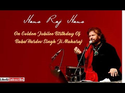 Hans Raj Hans (Punjabi singer) - On Golden Jubilee Birthday Of Baba Hardev Singh Ji Maharaj