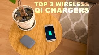 3 Wireless Qi Chargers You Must Have!