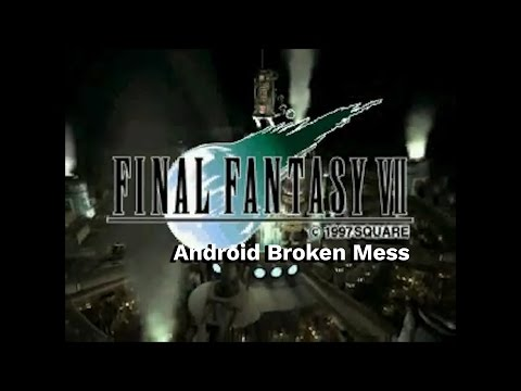 Final Fantasy VII Android problems and failures - don't BUY it's broken