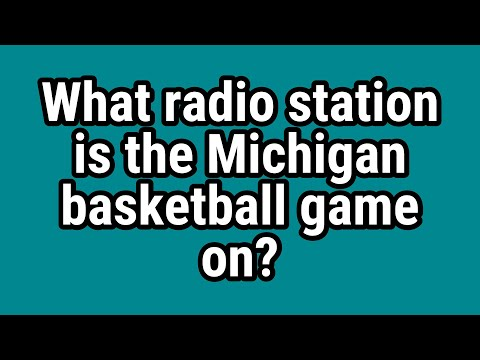 What Radio Station Is The Michigan Basketball Game On?