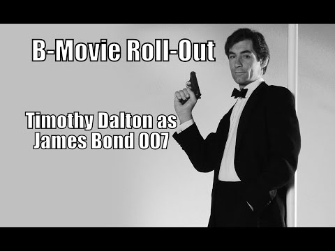 In Defense of Timothy Dalton as James Bond 007 BMovie RollOut