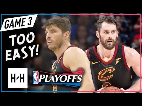 Kevin Love & Kyle Korver Full Game 3 Highlights Cavs vs Raptors 2018 Playoffs ECSF - TOO SICK!