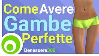 Come Avere Gambe Perfette: Esercizi per Cosce Snelle, Sode e Toniche