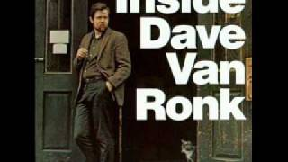 Watch Dave Van Ronk He Was A Friend Of Mine video